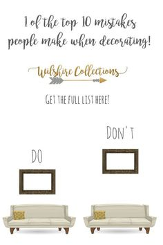 Top 10 decorating mistakes people make and how you can easily avoid them!