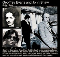 Geoffrey Evans and John Shaw fled England, under suspicion of many rapes and robberies, to Ireland and vowed to sadistically rape and murder one woman every week. Two ladies fell into the hands of. Scary Stories, Horror Stories, Famous Serial Killers, Scary Facts, Real Monsters, Two Ladies, Criminology, True Crime, Popular Memes