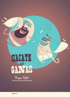 Sacate las Ganas by Ignacio Corbo, via Behance