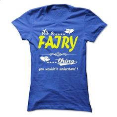 its a FAIRY Thing You Wouldnt Understand ! - T Shirt, H - #sweatshirt pattern #sweaters for fall. CHECK PRICE => https://www.sunfrog.com/Names/its-a-FAIRY-Thing-You-Wouldnt-Understand--T-Shirt-Hoodie-Hoodies-YearName-Birthday-32861347-Ladies.html?68278