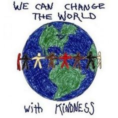 We can change the World with KINDNESS.