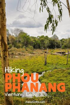 Hiking Phou Phanang, just east of Wattay International Airport. Vientiane Prefecture isn't known for its hiking, but that doesn't mean there aren't opportunities. Check out more about this self-guided tour just east of Vientiane.
