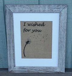 Dandelion,Nursery,Rustic,I wished for you,Baby,Baby shower,Make a wish,Ivf,Rustic nursery,Cabin nursery,Baby announcement, Burlap,Some see a weed I see a wish by SignsofBurlap