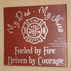 Firefighter Wall Art, Firefighter Decor, Distressed Wall Decor, Custom Wood Sign, Firefighter - My Dad, My Hero - Fueled By Fire