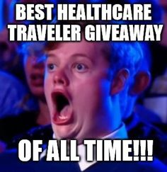 The Best Freakin' Healthcare Traveler Giveaway of ALL TIME!