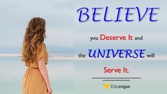 Inspirational and motivational quotes - believe you deserve it and the universe will serve it . Positive Quotes Success, Positive Quotes For Teens, Success Mantra, Positive Thoughts, Staff Motivation, Wednesday Motivation, Stress Quotes, You Deserve It, Life Humor