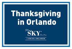 Spending thanksgiving in Orlando? Find out how to get the best out of it here!