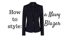How to style- a navy blazer. We're styling a navy blazer in five ways!