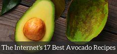 The Internet's 17 Best Avocado Recipes