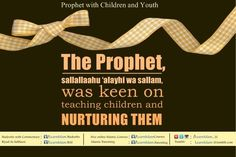 """was keen on teaching children & nurturing them: It was reported from 'Abdullaah ibn 'Abbaas that he said: """"I was behind the Prophet of. Faith In Love, Peace And Love, All About Islam, Learn Islam, Prophet Muhammad, Holy Quran, Islam Quran, Hadith, Way Of Life"""