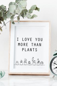 I love you more than plants quote Romantic Minimalist art I love you more than plants, nature inspired Wall Art Print ideal for framing, great DIY wall project for art gallery infused with not only spring botanicals and houseplants! Cactus Wall Art, Cactus Print, Plants Quotes, Quirky Home Decor, Modern Decor, Love You More Than, Living Room Art, Minimalist Art, Dorm Decorations
