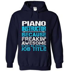 PIANO INSTRUCTOR Because FREAKING Awesome Is Not An Official Job Title T-Shirts…