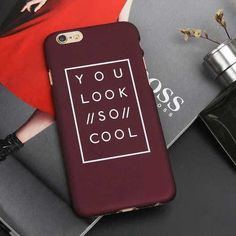 Fashion Letter Case For iphone 6 Case For iphone 6S 6 Plus 5 5S Matte Hard Phone Cases Back Cover Fundas Capa You Look So Cool