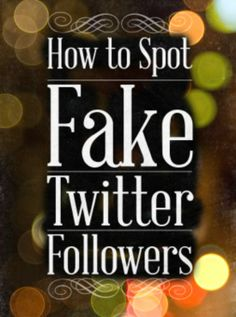 How to Spot Fake Twitter Followers... and why if you do buy them, people might not do business with you.   Via  Chris Jones