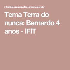Tema Terra do nunca: Bernardo 4 anos - IFIT