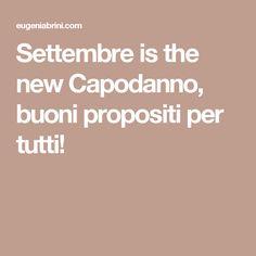 Settembre is the new Capodanno, buoni propositi per tutti!