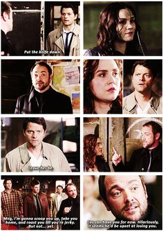 Meg, I'm gonna scoop you up, take you home, and roast you til you're jerky. But not yet. Cas can have you for now. Hilariously, it seems he'd be upset at losing you.