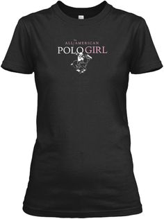 American Polo Girl Sports T-Shirts | Teespring
