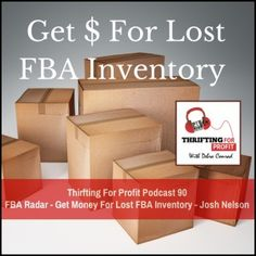 Thrifting For Profit Podcast – Episode 90 – FBA Radar – Get Money For Lost FBA Inventory – Josh Nelson