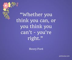 """Whether you think you can, or you think"