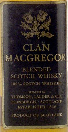 Whisky Clan MacGregor Ahhh the good stuff is in Scotland! Mcgregor Clan, Best Dry Dog Food, Blended Whisky, Cheap Dog Food, My Family History, Scottish Clans, Malt Whisky, Scotch Whiskey, Old Bottles