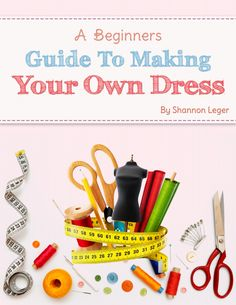 Sewing Clothes: Sewing Dresses