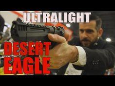 ULTRALIGHT DEAGLES !! | Kahr Arms & the new Desert Eagle - YouTube