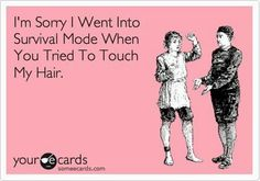 My hair...no touchy!
