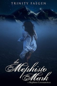 The Mephisto Mark by Trinity Faegen | The Mephisto Covenant, BK#3 | Release Date: September 24, 2013 | www.stephaniefeagan.com | #YA #Paranormal
