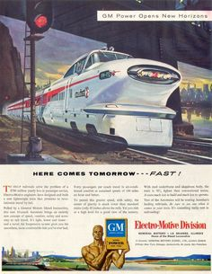 "GM's striking Aerotrain locomotive from 1956. Two were built, and saw service for a disappointingly brief ten years. Happily, both locomotives and a total of 4 cars survive in museums. The Aerotrain inspired 2 scale replicas as well: Disneyland's ""Viewliner"" which ran for a year starting in 1957 before it was replaced by the Monorail, and the Oregon Zoo's ""Zooliner"", which entered service in 1958 and has been in operation ever since."