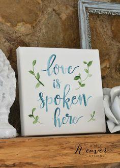 Love is spoken here | canvas artwork by Aimee Weaver Designs