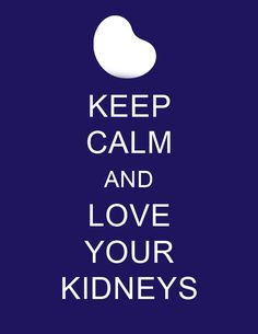 Keep Calm & Love Your Kidneys during National Kidney Month! <3 Polycystic Kidney Disease, Chronic Kidney Disease, Chronic Illness, Acute Renal Failure, National Kidney Foundation, Peritoneal Dialysis, Nephrotic Syndrome, Kidney Donor, Healthy Kidneys