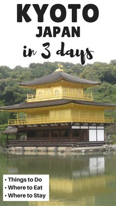 The best things to do in Kyoto in 3 days. Includes Things to do in Kyoto, Where to Eat and Where to Stay.