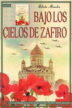 Bajo los cielos de Zafiro es una novela dura, hermosa y emotiva (todo ello al mismo tiempo) de Belinda Alexandra, publicada en España por Roca Editorial.   Vuelve la Página