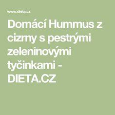 Domácí Hummus z cizrny s pestrými zeleninovými tyčinkami - DIETA.CZ