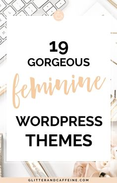 19 Gorgeous Feminine Wordpress Themes // Glitter And Caffeine -- Web Design, Media Design, Wordpress Website Design, Blog Topics, Wordpress Plugins, Wordpress Theme Free, Ecommerce, Best Wordpress Themes, Blogging For Beginners