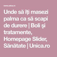 Unde să îți masezi palma ca să scapi de durere | Boli şi tratamente, Homepage Slider, Sănătate | Unica.ro