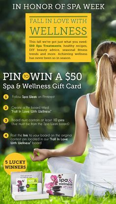 39518c3a0860  ORIGINAL CONTEST PIN  for Spa Week s Fall in Love With Wellness Contest!  Add the link to your boards on this pin for a chance to win a spa day on us!