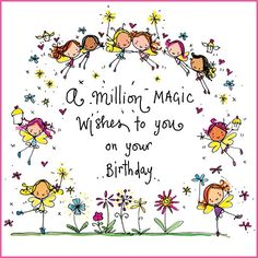 A million magic wishes to you on your birthday!
