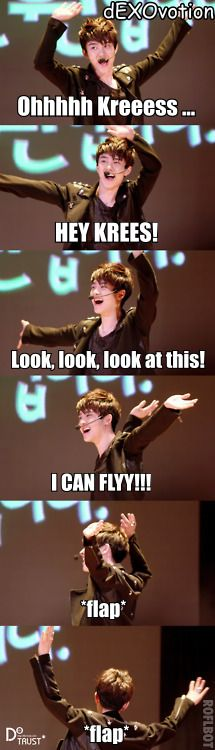 DO making fun of Kris' power XDD D.O, I said you that you musn't take to much drugs !