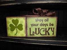 I did my words on a square board painted white with brown accents to match my other decore. May all your days be lucky. Ch'ree St. Patty's day success.