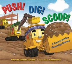 Push! Dig! Scoop!: A Construction Counting Rhyme Counting Rhymes, Counting Books, Quiz Names, Kirkenes, Build A Better World, New Children's Books, Classic Songs, Mamas And Papas, Worlds Of Fun