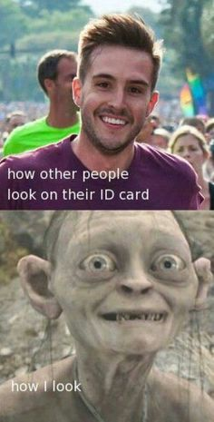 I'm getting my ID this week and I bet I'll look like that