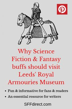 Why Science Fiction & Fantasy Buffs should visit Leeds' Royal Armouries Museum - SFFdirect Leeds, Science Fiction, Writer, Museum, Fantasy, Fun, Sci Fi, Writers, Imagination