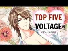 TOP FIVE VOLTAGE INC Otome Games // Recommendations - YouTube