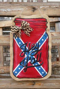 Mason Jar door hanger rebel flag confederate flag by Burlap Projects, Burlap Crafts, Wood Crafts, Mason Jar Crafts, Mason Jars, Crafts To Sell, Diy Crafts, Burlap Signs, Burlap Door Hangers
