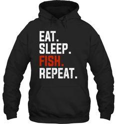 FISHING EAT SLEEP FISH REPEAT Fishing Humor, Fishing Shirts, Fishing Apparel, Fishing Shop, Fishing Outfits, Cheap Hoodies, Fish Design, Not Good Enough, Eat Sleep
