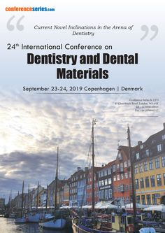 "Considering the growth and developments in #Dentistry and #DentalMaterials Research, Conference Series llc LTD takes a great honor to welcome you to the ""24th International Conference on Dentistry and Dental Materials"" scheduled on September 23-24, 2019 in the beautiful city of Copenhagen, Denmark."