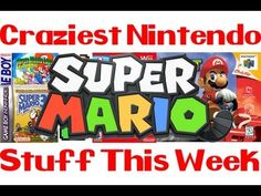 Craziest Nintendo Stuff This Week: Mario Series Facts and Trivia