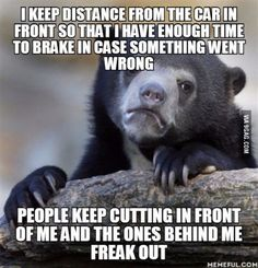 A lot of people die in road accidents and I just want to play my part being safe